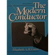 The Modern Conductor, Fifth Edition by Elizabeth A.H. Green (1991-09-30)