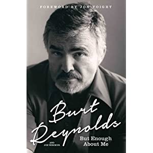 Burt-Reynolds-But-Enough-About-Me