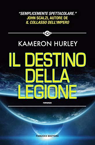 Il Destino della Legione (Fanucci Editore) di [Kameron Hurley]