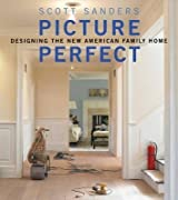 [Picture Perfect: Designing the New American Family Home] (By: Scott Sanders) [published: September, 2010]