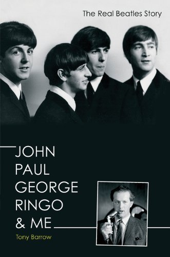 John, Paul, George, Ringo & Me - The Real Beatles Story by Tony Barrow (2011-08-04)
