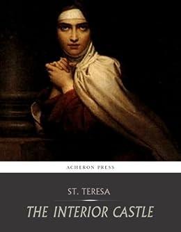 The Interior Castle by [St. Teresa of Avila]