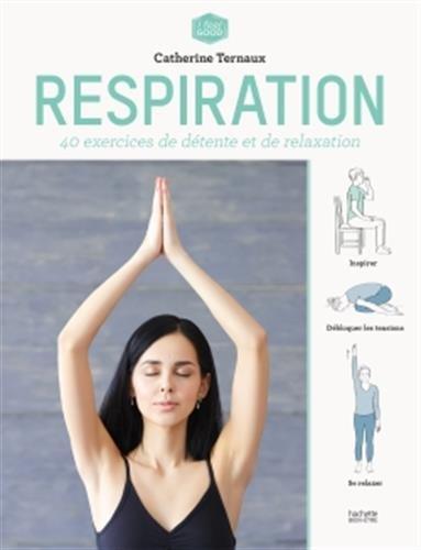 Respiration: 40 exercices de détente et de relaxation par Catherine Ternaux