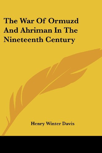 The War Of Ormuzd And Ahriman In The Nineteenth Century por Henry Winter Davis