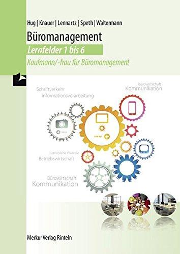 Lehrbuch Büromanagement Lernfelder 1 bis 6: Kaufmann/-frau für Büromanagement