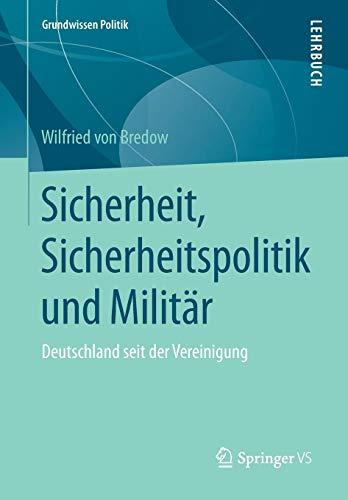 Sicherheit, Sicherheitspolitik und Militär (Grundwissen Politik)