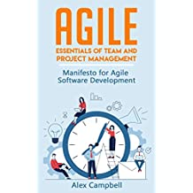 Agile: Essentials of Team and Project Management.   Manifesto for Agile Software Development (English Edition)