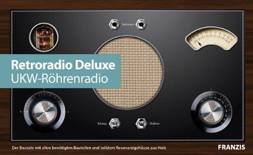 Retroradio Deluxe - UKW-Röhrenradio selber bauen (Bausatz mit allen Bauteilen und solidem Resonanzgehäuse aus Holz)