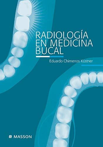 Radiología en medicina bucal por E. Chimenos