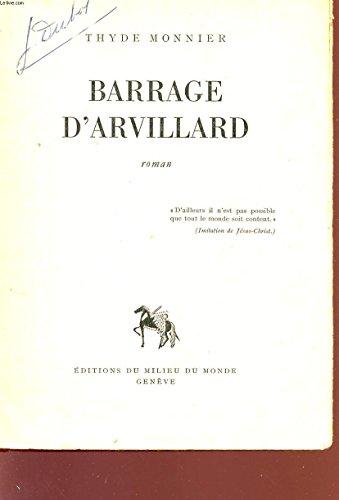 Barrage d'arvillard. roman.