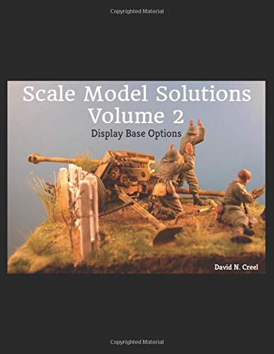 Scale Model Solutions Volume 2 : Display Base Options por David N. Creel