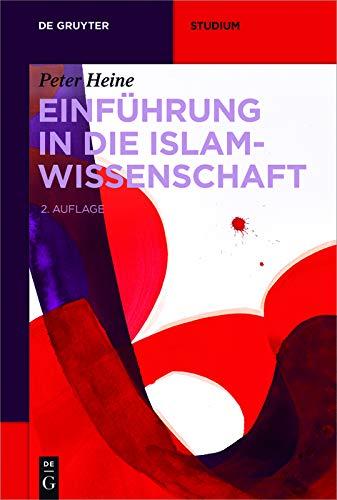 Einführung in die Islamwissenschaft (De Gruyter Studium)