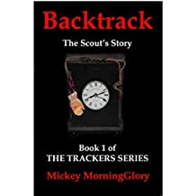 BACKTRACK: The Scout's Story (The Trackers Series Book 1) (English Edition)