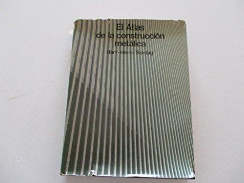 El atlas de la construcción metálica por Dudley Hart