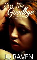 Kiss Me Goodbye: (Prequel to Asher) (Inked Brotherhood Book 0) (English Edition)