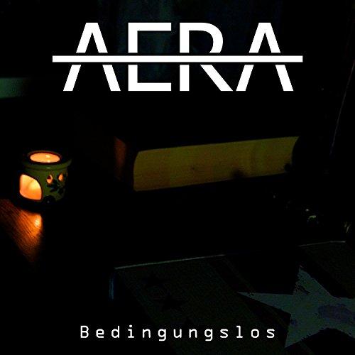 Aera - Bedingungslos