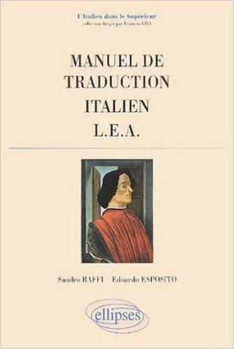 Manuel de traduction, LEA : Italien de Sandro Baffi,Eduardo Esposito ( 13 fvrier 2001 )
