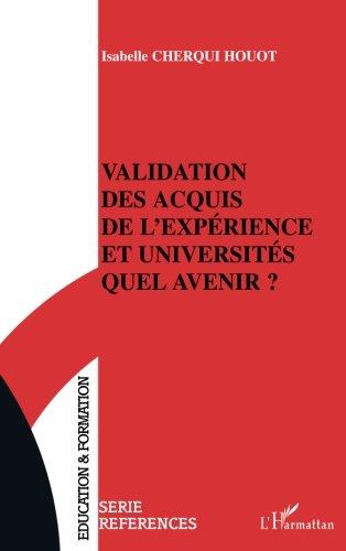 Validation des acquis de l'expérience et universités. Quel avenir ?