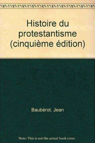 Histoire du protestantisme par Jean Baubérot
