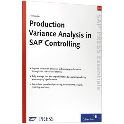 Production Variance Analysis in SAP Controlling: Learn how production variance analysis works in SAP Controlling (CO) by John Jordan (2006-12-28)