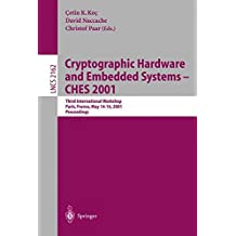 Cryptographic Hardware and Embedded Systems - CHES 2001: Third International Workshop, Paris, France, May 14-16, 2001 Proceedings (Lecture Notes in Computer Science)