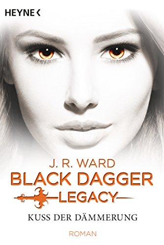 Legacy Natürlichen (Kuss der Dämmerung - Black Dagger Legacy: Black Dagger Legacy Band 1 - Roman)