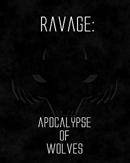 RAVAGE: Apocalypse of Wolves by [(pseudonym), MacCraw]