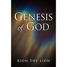 Genesis of God: A Creation Theory of Reality