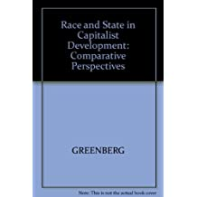 Race and State in Capitalist Development: Studies on South Africa, Alabama, Northern Ireland and Israel by Stanley B. Greenberg (1980-06-01)