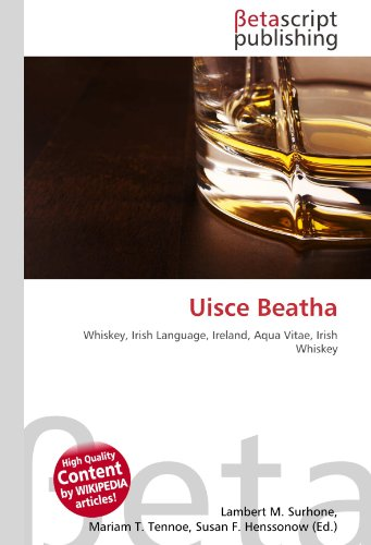 Uisce Beatha: Whiskey, Irish Language, Ireland, Aqua Vitae, Irish Whiskey