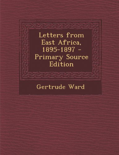 Letters from East Africa, 1895-1897