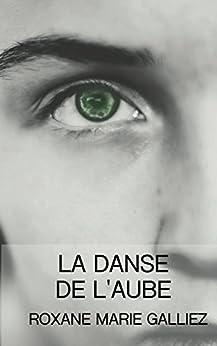 La danse de l'aube: Le Pêcheur d'étoiles II (Le Cycle du Pêcheur t. 2) par [Galliez, Roxane Marie]