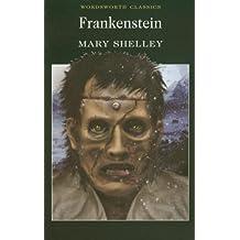 Frankenstein: Or, the Modern Prometheus (Wordsworth Classics)