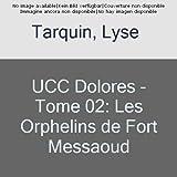 UCC Dolores - Les Orphelins de Fort Messaoud