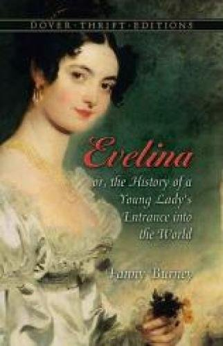 Evelina: or the History of a Young Lady's Entrance into the World (Dover Thrift Editions)