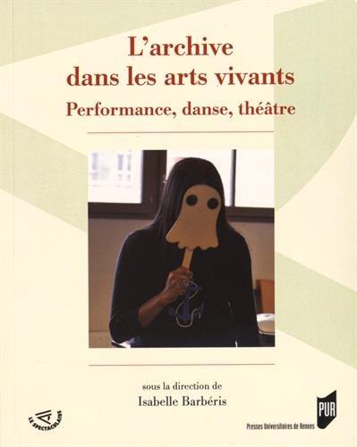 L'archive dans les arts vivants : Performance, danse, théâtre