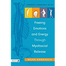 By Noah Karrasch - Freeing Emotions and Energy Through Myofascial Release by Karrasch, Noah ( Author ) ON Jan-15-2012, Paperback