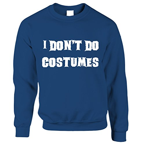 (Tim And Ted Neuheit Halloween Unisex-Pullover I Do not Kostüme tun Royal Blue X-Small)