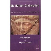 Die Hathor Zivilisation: Was wir aus unserer Zukunft lernen können