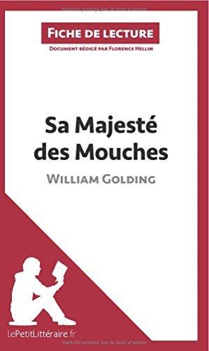 Sa Majest des Mouches de William Golding (Fiche de lecture): Rsum Complet Et Analyse Dtaille De L'oeuvre by Florence Hellin (2014-04-22)