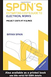 Spon's Estimating Costs Guide to Electrical Works: Unit Rates and Project Costs (Spon's Contractors' Handbooks)