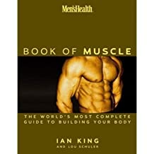 Men's Health the Book of Muscle: The World's Most Complete Guide to Building Your Body by Ian King (2003-09-02)