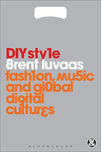 DIY Style: Fashion, Music and Global Digital Cultures (Dress, Body, Culture) (English Edition)