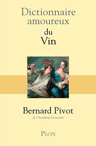 Dictionnaire amoureux du Vin par Bernard Pivot