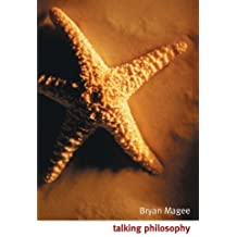 Talking Philosophy: Dialogues with Fifteen Leading Philosophers by Bryan Magee (2001-07-05)