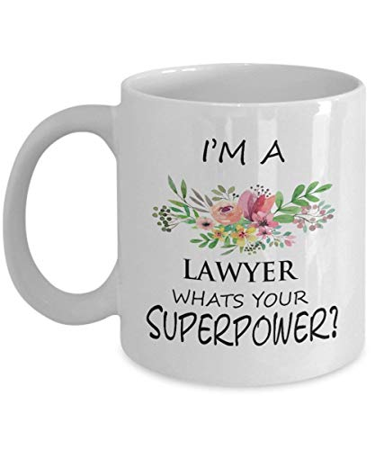 Lawyer Coffee Mug 11 OZ - I'm A Lawyer Whats Your Superpower - Perfect Lawyer Gifts Ideas for Women, Mom, Wife, Her, Sister for Mother's Day - Funny Ceramic Coffee Mug Tea Cup White