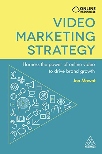 Video Marketing Strategy: Harness the Power of Online Video to Drive Brand Growth Power Digital Flash