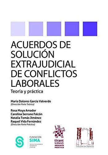 Acuerdos de Solución Extrajudicial de Conflictos Laborales Teoría y Práctica (Abogacía práctica) por Carolina Serrano Falcón