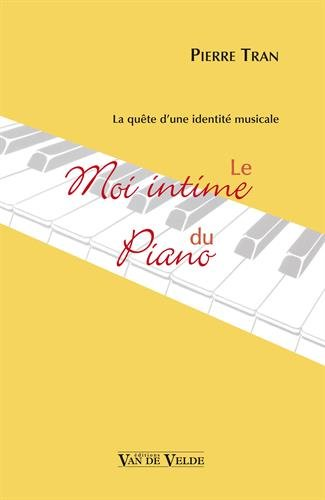 Le Moi Intime du Piano par Tran Pierre