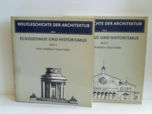 Weltgeschichte der Architektur. Klassizismus und Historismus. Band 1 und 2